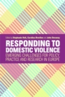 Responding to Domestic Violence : Emerging Challenges for Policy, Practice and Research in Europe - Book