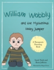 William Wobbly and the Mysterious Holey Jumper : A Story About Fear and Coping - Book