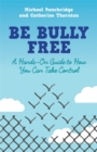 Be Bully Free : A Hands-on Guide to How You Can Take Control - Book