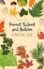 Forest School and Autism : A Practical Guide - Book