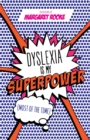 Dyslexia is My Superpower (Most of the Time) - Book