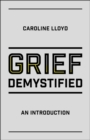 Grief Demystified : An Introduction - Book