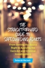 The Straightforward Guide to Safeguarding Adults : From Getting the Basics Right to Applying the Care Act and Criminal Investigations - Book