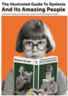 The Illustrated Guide to Dyslexia and its Amazing People - Book
