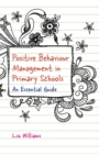 Positive Behaviour Management in Primary Schools : An Essential Guide - Book