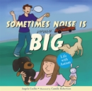 Sometimes Noise is Big : Life with Autism - Book