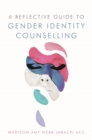 A Reflective Guide to Gender Identity Counselling - Book