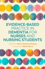 Evidence-Based Practice in Dementia for Nurses and Nursing Students - Book