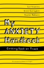 My Anxiety Handbook : Getting Back on Track - Book