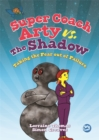 Super Coach Arty vs. The Shadow : Taking the Fear out of Failure - Book