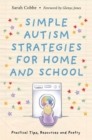 Simple Autism Strategies for Home and School : Practical Tips, Resources and Poetry - Book