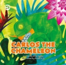 Carlos the Chameleon : A Story to Help Empower Children to Be Themselves - Book