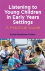 Listening to Young Children in Early Years Settings : A Practical Guide - Book