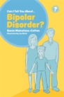 Can I tell you about Bipolar Disorder? : A Guide for Friends, Family and Professionals - Book