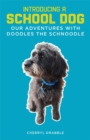 Introducing a School Dog : Our Adventures with Doodles the Schnoodle - Book