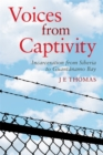 Voices from Captivity : Incarceration from Siberia to GuantaNamo Bay - Book