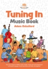 Tuning In Music Book : Sixty-Four Songs for Children with Complex Needs and Visual Impairment to Promote Language, Social Interaction and Wider Development - Book