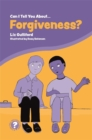 Can I Tell You About Forgiveness? : A Helpful Introduction for Everyone - Book