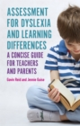 Assessment for Dyslexia and Learning Differences : A Concise Guide for Teachers and Parents - Book