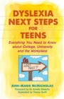 Dyslexia Next Steps for Teens : Everything You Need to Know About College, University and the Workplace - Book
