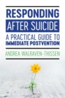 Responding After Suicide : A Practical Guide to Immediate Postvention - Book