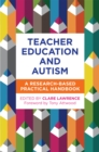 Teacher Education and Autism : A Research-Based Practical Handbook - Book