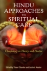 Hindu Approaches to Spiritual Care : Chaplaincy in Theory and Practice - eBook