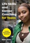 Life Skills and Career Coaching for Teens : A Practical Manual for Supporting School Engagement, Aspirations and Success in Young People Aged 11-18 - Book