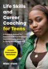 Life Skills and Career Coaching for Teens : A Practical Manual for Supporting School Engagement, Aspirations and Success in Young People aged 11-18 - eBook