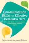 Communication Skills for Effective Dementia Care : A Practical Guide to Communication and Interaction Training (Cait) - Book
