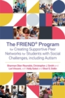 The FRIEND (R) Program for Creating Supportive Peer Networks for Students with Social Challenges, including Autism - Book