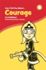 Can I Tell You About Courage? : A Helpful Introduction for Everyone - Book