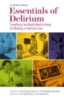 Essentials of Delirium : Everything You Really Need to Know for Working in Delirium Care - eBook
