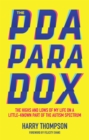 The PDA Paradox : The Highs and Lows of My Life on a Little-Known Part of the Autism Spectrum - Book