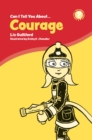 Can I Tell You About Courage? : A Helpful Introduction For Everyone - eBook