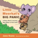 Little Meerkat's Big Panic : A Story About Learning New Ways to Feel Calm - Book