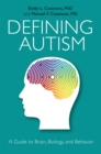 Defining Autism : A Guide to Brain, Biology, and Behavior - Book