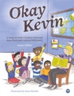 Okay Kevin : A Story to Help Children Discover How Everyone Learns Differently including those with Autism Spectrum Conditions and Specific Learning Difficulties - Book
