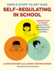 Simple Stuff to Get Kids Self-Regulating in School : Awesome and in Control Lesson Plans, Worksheets, and Strategies for Learning - Book