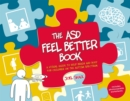 The ASD Feel Better Book : A Visual Guide to Help Brain and Body for Children on the Autism Spectrum - Book