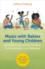 Music with Babies and Young Children : Activities to Encourage Bonding, Communication and Wellbeing - Book