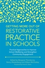 Getting More Out of Restorative Practice in Schools : Practical Approaches to Improve School Wellbeing and Strengthen Community Engagement - Book