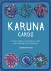 Karuna Cards : Creative Ideas to Transform Grief and Difficult Life Transitions - Book
