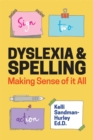 Dyslexia and Spelling : Making Sense of it All - Book