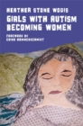 Girls with Autism Becoming Women - Book