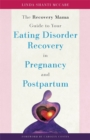 The Recovery Mama Guide to Your Eating Disorder Recovery in Pregnancy and Postpartum - Book