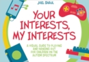 Your Interests, My Interests : A Visual Guide to Playing and Hanging Out for Children on the Autism Spectrum - eBook