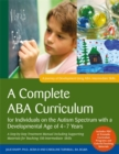 A Complete ABA Curriculum for Individuals on the Autism Spectrum with a Developmental Age of 4-7 Years : A Step-by-Step Treatment Manual Including Supporting Materials for Teaching 150 Intermediate Sk - Book