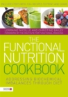 The Functional Nutrition Cookbook : Addressing Biochemical Imbalances Through Diet - Book