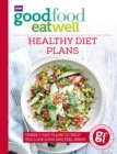 Good Food Eat Well: Healthy Diet Plans - Book